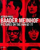 Baader-Meinhof : pictures on the run 67-77