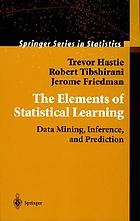 The elements of statistical learning : data mining, inference, and prediction : with 200 full-color illustrations