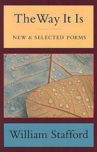 The way it is : new & selected poems Early morning : remembering my father, William Stafford