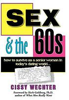 Sex & the 60s : how to survive as a senior woman in today's dating world
