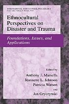 Ethnocultural perspectives on disasters and trauma : foundations, issues, and applications