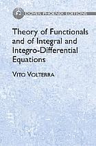 Theory of functionals and of integral and integro-differential equations. [Unabridged republication of the first English translation]