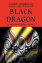 Black dragon : a Heath Rosary novel