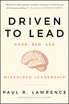 Driven to lead : good, bad, and misguided leadership