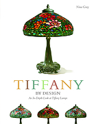 Tiffany by design : an in-depth look at Tiffany lamps