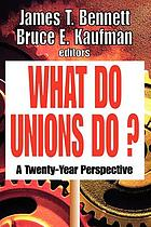 What do unions do? : a twenty-year perspective