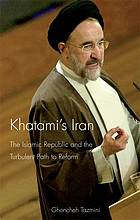 Khatami's Iran the Islamic Republic and the turbulent path to reform