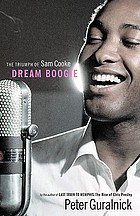 Dream boogie : the triumph of Sam Cooke