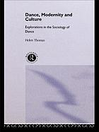 Dance, modernity and culture : explorations in the sociology of dance