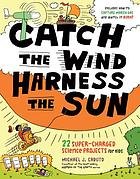 Catch the wind, harness the sun