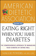 American Dietetic Association guide to eating right when you have diabetes