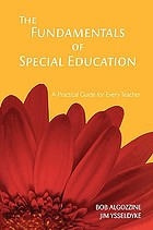 The fundamentals of special education : a practical guide for every teacher