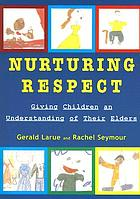 Nurturing respect : giving children an understanding of their elders