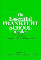 The essential Frankfurt School reader