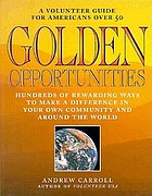 Golden opportunities : a volunteer guide for Americans over 50