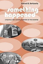 Something happened : a political and cultural overview of the seventiesSomething happened : a political and cultural overview of the seventies