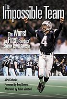 The impossible team : the worst to first Patriots' Super Bowl season