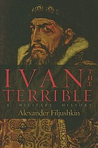 Ivan the Terrible : a military history