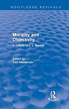 Morality and objectivity : a tribute to J.L. Mackie