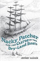 Nacky Patcher and the curse of the dry-land boats : a novel