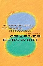 Slouching toward Nirvana : new poems