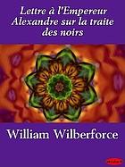 Lettre à l'empereur Alexandre sur la traité des noirs
