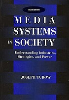 Media systems in society : understanding industries, strategies, and power