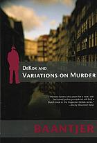 DeKok and variations on murder : number 21 in the Inspector DeKok series