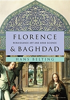 Florence and Baghdad : Renaissance art and Arab science
