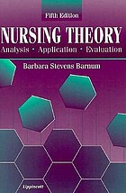 Nursing theory : analysis, application, evaluation