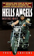 Hells Angels : into the abyss