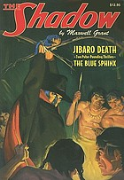 "The Shadow : ""The blue sphinx"" and ""Jibaro death"""