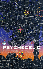 Psychedelic : optical and visionary art since the 1960s