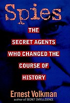 Spies : the secret agents who changed the course of history