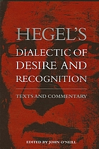 Hegel's dialectic of desire and recognition : texts and commentary