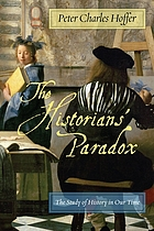 The historians' paradox : the study of history in our time