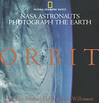 Orbit : NASA astronauts photograph the earthOrbit : NASA astronauts photograph the earth