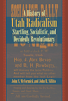 A history of Utah radicalism : startling, socialistic, and decidedly revolutionary