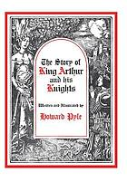 The story of King Arthur and his knights : retold from the Howard Pyle original