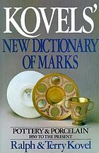 Kovels' New dictionary of marks