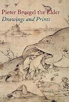Pieter Bruegel the Elder : drawings and prints