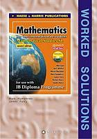 Mathematics for the international student : mathematics SL, for use with IB diploma programme