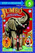 Jumbo : the most famous elephant in the world!