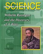 Wilhelm Roentgen and the discovery of X-rays