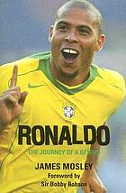 Ronaldo : the journey of a genius