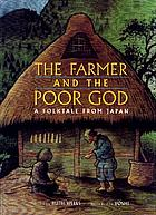 The farmer and the poor god : a folktale from Japan