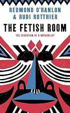 The fetish room : the education of a naturalist