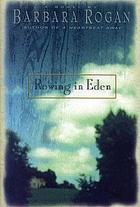 Rowing in Eden : a novel