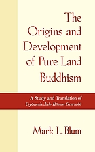 The origins and development of Pure Land Buddhism : a study and translation of Gyōnen's Jōdo Hōmon Genrushō