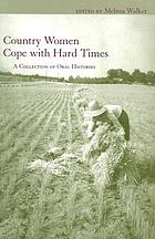 Country women cope with hard times : a collection of oral histories